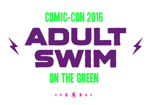 Comic-Con 2016 | Adult Swim On The Green
